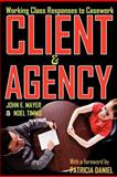 Client and Agency : Working Class Responses to Casework, Timms, Noel, 0202363422