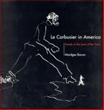 Le Corbusier in America : Travels in the Land of the Timid, Bacon, Mardges, 0262523426
