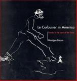Le Corbusier in America 9780262523424