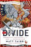 The Divide, Matt Taibbi, 081299342X