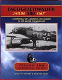 JG 300 Jagdgeschwader 300 Wilde Sau standard Edition Vol. 2 : A Chronicle of a Fighter Geschwader in the Battle for Germany, Lorant, Jean-Yves and Goyat, Richard, 0976103427