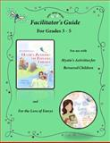 Facilitator's Guide for Grades 3-5, Kids' Grief Relief, 0985633425
