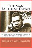 The Man Farthest Down, Booker T. Washington, 1451513429
