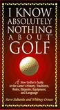 I Know Absolutely Nothing about Golf, Steve Eubanks and Whitney Crouse, 1558533427