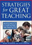 Strategies for Great Teaching : Maximize Learning Moments, Reardon, Mark and Derner, Seth, 1593633424