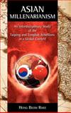 Asian Millenarianism : An Interdisciplinary Study of the Taiping and Tonghak Rebellions in a Global Context, Yi, Hong-Bom, 1934043427