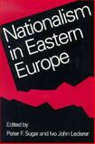 Nationalism Eastern Europe, Sugar, Peter F. and Lederer, Ivo John, 0295973420