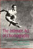 The Intimate Act of Choreography, Blom, Lynne A. and Chaplin, L. Tarin, 0822953420