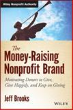 The Money-Raising Nonprofit Brand, Jeff Brooks, 1118583426