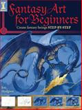 Fantasy Art for Beginners, Jon Hodgson, 160061342X