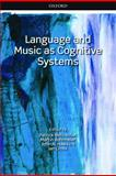 Language and Music as Cognitive Systems, Patrick Rebuschat, Martin Rohmeier, John A. Hawkins, Ian Cross, 0199553424