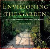 Envisioning the Garden, Robert Mallet, 0393733424