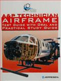 A&P Airframe Test Guide with Oral and Practical Study Guide, Jeppesen Sanderson, Inc. Staff, 0884873420