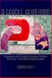 A Fragile Revolution : Consumers and Psychiatric Survivors Confront the Power of the Mental Health System, Everett, Barbara, 0889203423