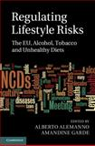 Regulating Lifestyle Risks : The EU, Alcohol, Tobacco and Unhealthy Diets, , 1107063426
