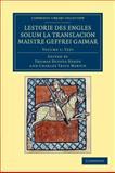 Lestorie des Engles Solum la Translacion Maistre Geoffrei Gaimar: Volume 1, Text, Gaimar, Geoffrei, 1108053424