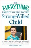 The Everything Parent's Guide to the Strong-Willed Child, Ellen Bowers, 1440533423