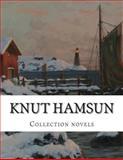 Knut Hamsun, Collection Novels, Knut Hamsun, 150054342X