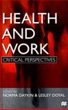 Health and Work : Critical Perspectives, Daykin, Norma, 0312223420