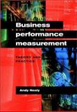 Business Performance Measurement : Theory and Practice, , 052180342X