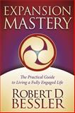 Expansion Mastery, Robert D. Bessler, 1614483426