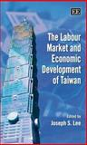 The Labour Market and Economic Development of Taiwan, Lee, Joseph S., 1847203426