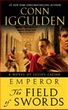 The Field of Swords, Conn Iggulden, 0385343426