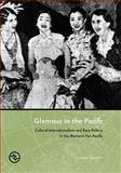 Glamour in the Pacific : Cultural Internationalism and Race Politics in the Women's Pan-Pacific, Paisley, Fiona, 0824833422