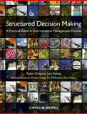 Structured Decision Making : A Practical Guide to Environmental Management Choices, Gregory, Robin and Failing, Lee, 1444333429