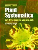 Plant Systematics : An Integrated Approach, Singh, G. S., 1578083427