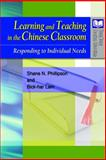 Learning and Teaching in the Chinese Classroom : Responding to Individual Needs, Phillipson, Shane N. and Lam, Bick-har, 9888083422