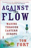 Against the Flow, Tom Fort, 0099533421