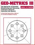 Geo-Metrics III : The Application of Geometric Dimensioning and Tolerancing Techniques (Using the Customary Inch Systems), Foster, Lowell W., 0201633426