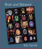 Brain and Behavior : An Introduction to Biopsychology, Garrett, Bob, 0534513425