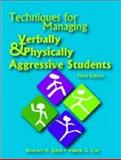 Techniques for Managing Verbally and Physically Aggressive Students, Johns, Beverley H. and Carr, Valerie G., 0891083421