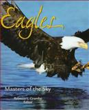 Eagles : Masters of the Sky, Grambo, Rebecca L., 0896583422