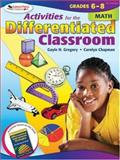 Activities for the Differentiated Classroom, Math, Grades 6-8, Gregory, Gayle H. and Chapman, Carolyn, 1412953421