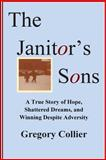 The Janitor's Sons, Gregory Collier, 1478223421