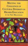 Meeting the Challenge of Cultural Diversity in Higher Education in the New Millennium 9781556053429