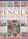Learn to Draw with Pencils, Pens and Pastels, Ian Sidaway, 1844763420