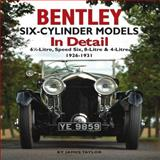 Bentley Six-Cylinder Models in Detail, James Taylor, 1906133425