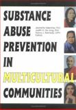 Substance Abuse Prevention in Multicultural Communities, Jeanette Valentine, Judith Dejong, 0789003430