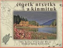 Clqetkw ntxwetkws / Akinmituk : Flathead Indian Reservation, Rockwell, David, 0981683436
