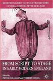 From Script to Stage in Early Modern England, , 140393343X
