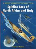 Spitfire Aces of North Africa and Italy, Andrew Thomas, 1849083436