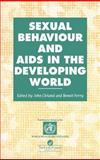 Sexual Behaviour and AIDS in the Developing World, , 0748403434