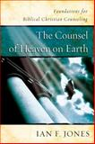 The Counsel of Heaven on Earth