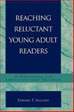 Reaching Reluctant Young Adult Readers, Edward T. Sullivan, 0810843439