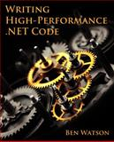 Writing High-Performance . NET Code, Watson, Ben, 0990583430