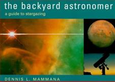 The Backyard Astronomer, Dennis L. Mammana, 1567993435